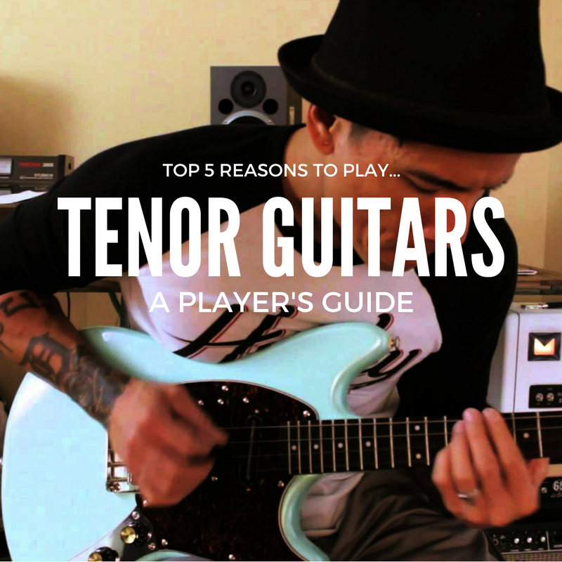 Top 5 Reasons to play tenor guitar