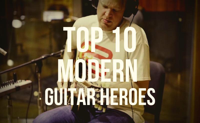 TOP 10 MODERN GUITAR HEROES