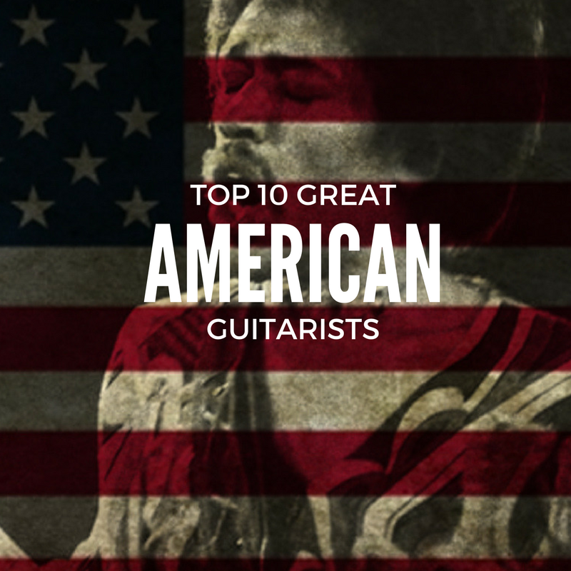 Top 10 Great American Guitarists
