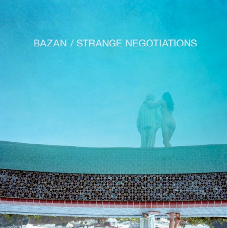 Bazan - Strange Negotiations album cover