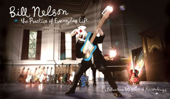 Bill Nelson - The Practice of Everyday Life