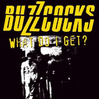 Buzzcocks - What Do I Get? album cover