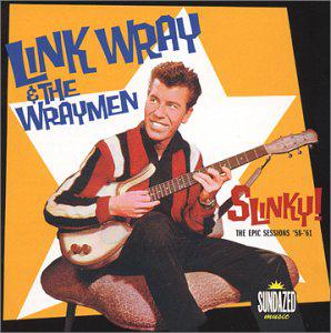 Slinky: Link Wray & the Wraymen