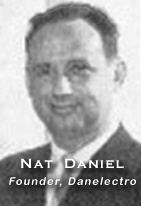 Nathan I. Daniel: Founder of Danelectro