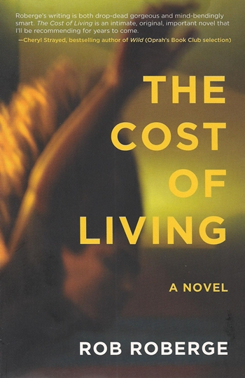 The Cost of Living, a novel by Rob Roberge