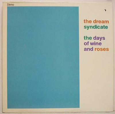 The Dream Syndicate: The Days of Wine and Roses
